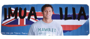Banner made for Ilia by his Molokai ohana. Photo by Louann Reyes